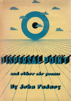PUDNEY, John (John Sleigh), 1909-1977 : DISPERSAL POINT AND OTHER AIR POEMS.