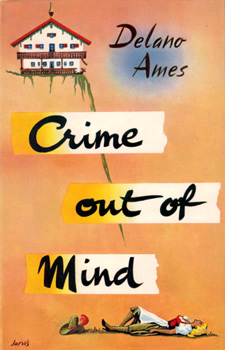 AMES, Delano (Delano L.), 1906-1987 : CRIME OUT OF MIND.