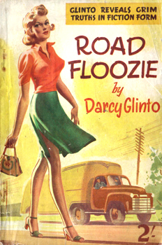 """GLINTO, Darcy"" – [KELLY, Harold Ernest, 1899-1969] : ROAD FLOOZIE."