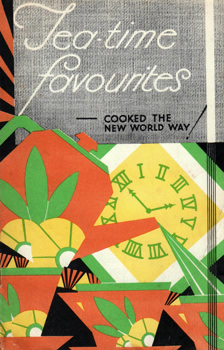 RADIATION LTD. : TEA-TIME FAVOURITES – COOKED THE NEW WORLD WAY! [COVER TITLE].