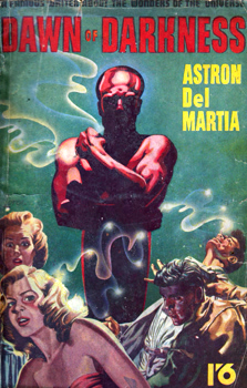 """DEL MARTIA, Astron"" : DAWN OF DARKNESS."