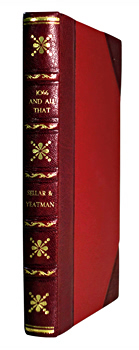 SELLAR, W.C. (Walter Carruthers), 1898-1951 & YEATMAN, R.J. (Robert Julian), 1898-1968 : 1066 AND ALL THAT : A MEMORABLE HISTORY OF ENGLAND COMPRISING, ALL THE PARTS YOU CAN REMEMBER INCLUDING ONE HUNDRED AND THREE GOOD THINGS, FIVE BAD KINGS, AND TWO GENUINE DATES.