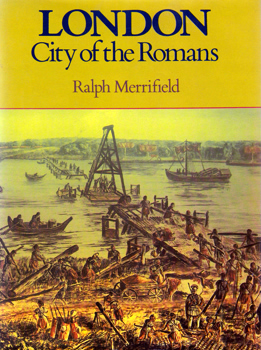 MERRIFIELD, Ralph, 1913-1995 : LONDON : CITY OF THE ROMANS.