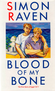 RAVEN, Simon (Simon Arthur Nöel), 1927-2001 : BLOOD OF MY BONE : A NOVEL.