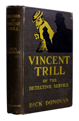 """DONOVAN, Dick"" – [MUDDOCK, James Edward, 1843-1934] : THE RECORDS OF VINCENT TRILL OF THE DETECTIVE SERVICE."