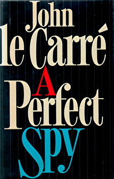 """LE CARRÉ, John� – [CORNWELL, David John Moore, 1931- ] : A PERFECT SPY."