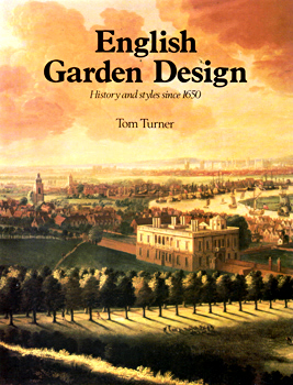 TURNER, Tom (Thomas Henry Duke), 1946- : ENGLISH GARDEN DESIGN : HISTORY AND STYLES SINCE 1650.