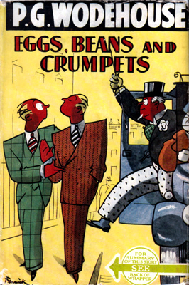 WODEHOUSE, P.G. (Sir Pelham Grenville), 1881-1975 : EGGS, BEANS AND CRUMPETS.