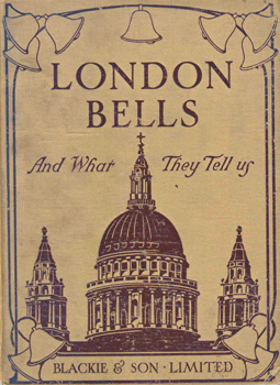 RAYBOULD, Walter, 1864-1912 :  LONDON BELLS : AND WHAT THEY TELL US.