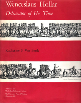 VAN EERDE, Katherine S. (Katherine Sommerlatte), 1920-2006 : WENCESLAUS HOLLAR : DELINEATOR OF HIS TIME.