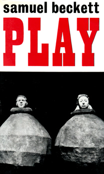 BECKETT, Samuel (Samuel Barclay), 1906-1989 : PLAY AND TWO SHORT PIECES FOR RADIO.