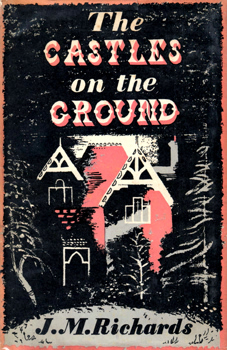 RICHARDS, J.M. (Sir James Maude), 1907-1992 : THE CASTLES ON THE GROUND.