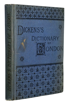 DICKENS, Charles (Charles Culliford Boz), 1837-1896 – publisher :  DICKENS'S DICTIONARY OF LONDON, 1879. AN UNCONVENTIONAL HANDBOOK.