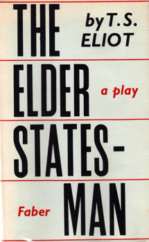 ELIOT, T.S. (Thomas Stearns), 1888-1965 : THE ELDER STATESMAN : A PLAY.