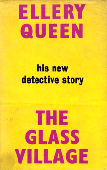 """QUEEN, Ellery"" – [NATHAN, Daniel, 1905-1982 & LEPOFSKY,  Manford, 1905-1971] : THE GLASS VILLAGE."