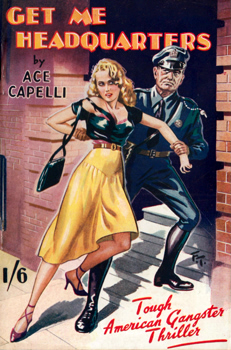 """CAPELLI, Ace"" –  [FRANCES, Stephen Daniel, 1917-1989] : GET ME HEADQUARTERS."