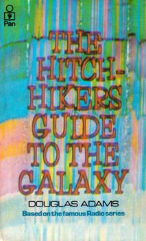 ADAMS, Douglas (Douglas Noel), 1952-2001 : THE HITCH HIKER'S GUIDE TO THE GALAXY.