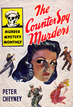 CHEYNEY, Peter (Reginald Southouse), 1896-1951 : THE COUNTER SPY MURDERS [DARK DUET].