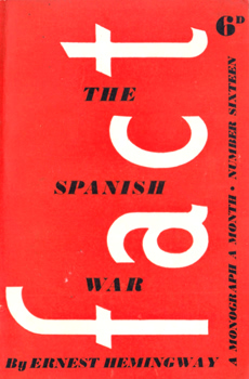HEMINGWAY, Ernest (Ernest Miller), 1899-1961 : THE SPANISH WAR.