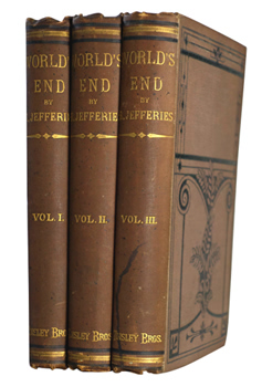 JEFFERIES, Richard (John Richard), 1848-1887 : WORLD'S END. A STORY IN THREE BOOKS.